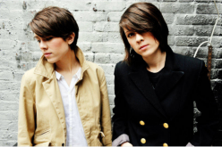 Tegan and Sara Tour, New Material, Loud and Coming Back Strong