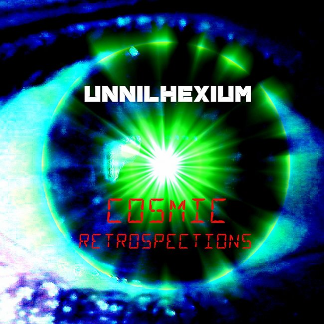 'Unnilhexium': Cosmic Retrospections. Masterfully crafted, interestingly composed, and hauntingly creepy.