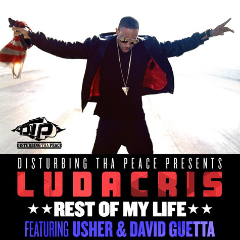 "Ludacris featuring Usher and David Guetta ""Rest of My Life""‏"