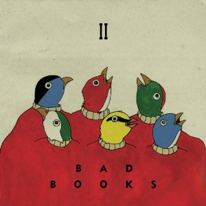 Indie Supergroup 'Bad Books' Sneak out Sophomore Album 'Bad Books II'