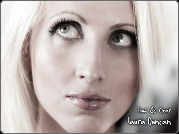 "Laura Duncan – Here, Now….""Loud & Clear""!"