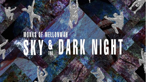 "Monks of Mellonwah's Epic EP ""Sky and the Dark Night"""