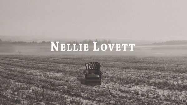 The Sweet Sweet Sound of Nellie Lovett