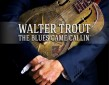 The Return of Walter Trout! – Heaven on hold til' the Blues stops callin'!